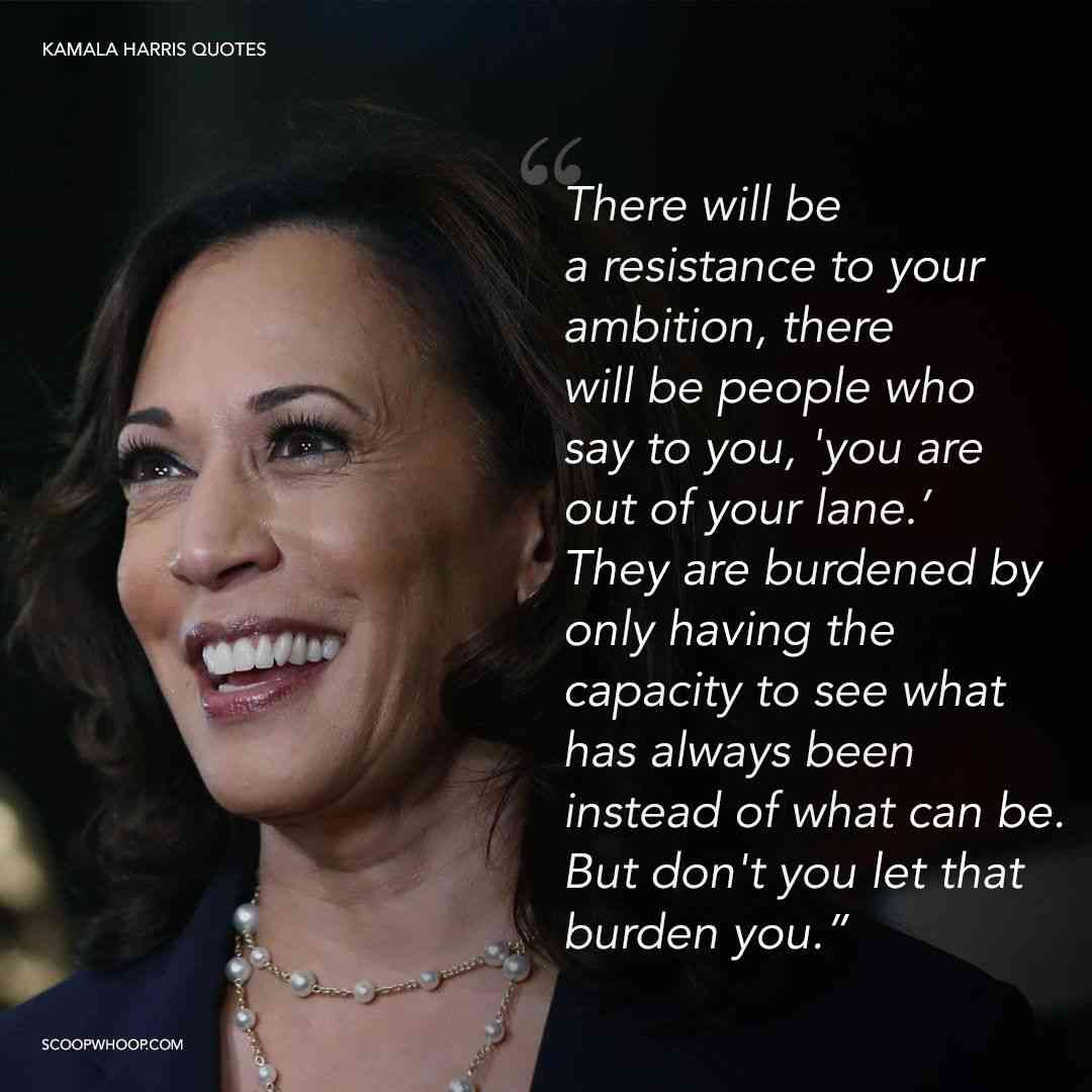 16 Quotes By Kamala Harris The Woman Of The Hour And A True Badass Role Model